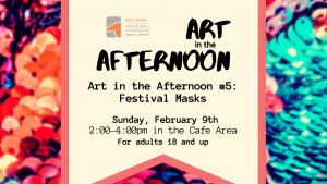Art in the Afternoon- Festival Masks @ Bell Road Library | Newburgh | Indiana | United States
