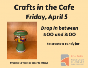 Crafts in the Cafe-Candy Jars @ Bell Road Library | Newburgh | Indiana | United States