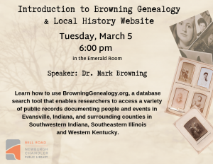 Browning Genealogy & Local History Database @ Bell Road Library, Emerald Room | Newburgh | Indiana | United States