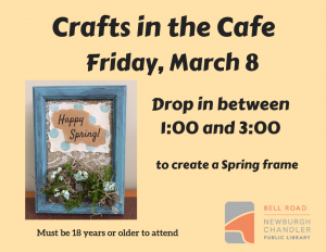Crafts in the Cafe-Spring Frames @ Bell Road Library | Newburgh | Indiana | United States