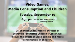 Video Games, Media Consumption and Children @ Bell Road Library | Newburgh | Indiana | United States
