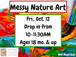 Messy Nature Art, ages 18 mo. and up (drop in event) @ Bell Road Children's Department   Newburgh   Indiana   United States