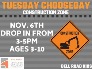 Tuesday Chooseday-Construction Zone, ages 3-10, drop in event @ Bell Road Children's Department | Newburgh | Indiana | United States