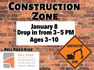Construction Zone, ages 3-10 (drop-in event) @ Bell Road Children's Department | Newburgh | Indiana | United States