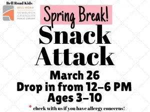 Snack Attack-Spring break style, ages 3-10, drop in event @ Bell Road Children's Department | Newburgh | Indiana | United States