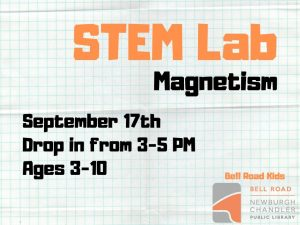 STEM Lab-Magnetism, ages 3-10 (drop in event) @ Bell Road Children's Department | Newburgh | Indiana | United States