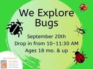 We Explore Bugs, ages 18 mo. and up (drop in event) @ Bell Road Children's Department | Newburgh | Indiana | United States