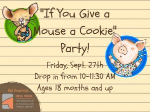 """If You Give a Mouse a Cookie"" Party, ages 18 mo. and up (drop in event) @ Bell Road Children's Department 