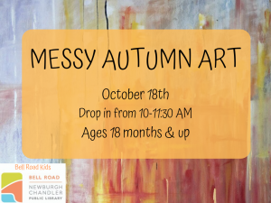 Messy Autumn Art, Ages 18 mo. and up (Drop-In Event) @ Bell Road Children's Department | Newburgh | Indiana | United States