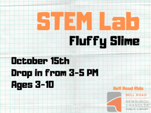 STEM Lab Fluffy Slime, Ages 3-10 (Drop-In Event) @ Bell Road Children's Department | Newburgh | Indiana | United States